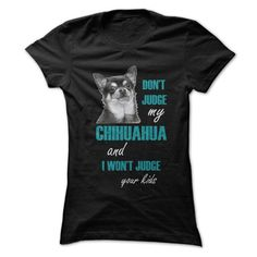 Awesome Tee Dont Judge My Chihuahua - Limited Print T-Shirts