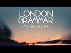 ▶ London Grammar - Metal & Dust - YouTube