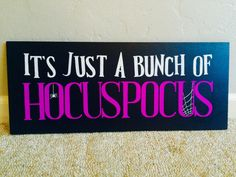 It's Just a Bunch of Hocus Pocus by RoseGirlDesignsShop on Etsy https://www.etsy.com/listing/484136567/its-just-a-bunch-of-hocus-pocus