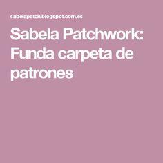 Sabela Patchwork: Funda carpeta de patrones