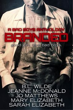 Padme's Library: Pre-order Branded: Bad Boy AnthologyCheck out where you can now pre-order Branded Bad Boy anthology featuring BL Wilde, Jo Matthews, Jeanne McDonald, Mary Elizabeth, Sarah Elizabeth on my blog Padme's Library http://padmeslibrary.blogspot.com/2014/08/pre-order-branded-bad-boy-anthology.html