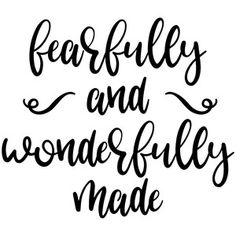 Fearfully and Wonderfully Made Psalm 139:14 By Kristin