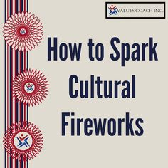 How to Spark Cultural Fireworks