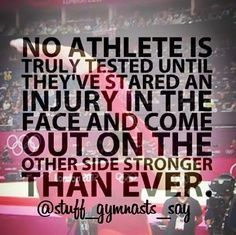 No athlete is truly tested until they've stared an injury in the face and come out on the other side stronger than ever. Quotes Dream, Life Quotes Love, Quotes To Live By, Gymnastics Quotes, Basketball Quotes, Gymnastics Stuff, Basketball Socks, Basketball Leagues, Gymnastics Facts