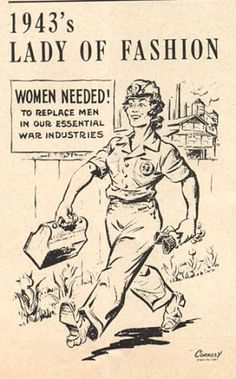 Vintage OWI Homefront  Women needed to work in previously believed men-only professions.  Women excelled in these roles.