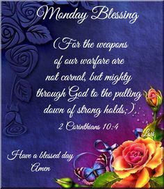 Monday Blessing Monday Blessings, Blessed Quotes, Monday Quotes, Have A Blessed Day, Bible Verses Quotes, Monday Morning, Happy Monday, Flow, Times