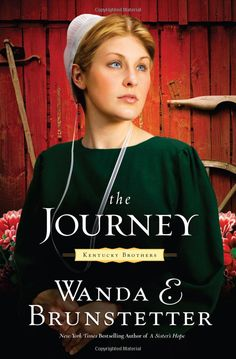 """The Journey"" (Kentucky Brothers - Book 1) by Wanda E Brunstetter"