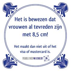 Het is bewezen dat vrouwen al tevreden zijn met 8,5cm! Verbazingwekkend toch… Funny Pix, Funny As Hell, Funny Facts, Words Quotes, Me Quotes, Funny Quotes, Sayings, Dutch Quotes, French Quotes