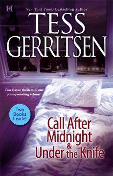 Call after midnight ; Under the knife / Tess Gerritsen.