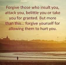 Wow - I have never before read a quote that so perfectly explains why I find it hard to forgive sometimes...