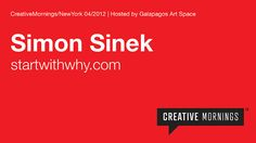 "Our speaker at the April 2012 CreativeMornings/NewYork was Simon Sinek. (http://startwithwhy.com)Described as ""a visionary thinker with a rare intellect,"" Simon Sinek teaches leaders and organizations how to inspire people. With a bold goal to help build a world in which the vast majority of people go home everyday feeling fulfilled by their work, Sinek is leading a movement to inspire people to do the things that inspire them.The event was generously hosted by Galapagos Art Space…"