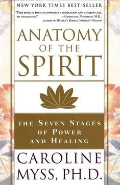 Anatomy of the Spirit. Medical Intuition...interesting.