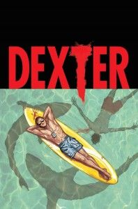 Dexter Returns In a New Comic Book Series By Creator Jeff Lindsay