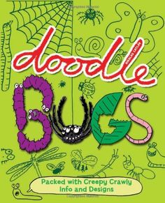 Doodle Bugs: Packed with Creepy Crawly Info and Designs by Nikalas Catlow,http://www.amazon.com/dp/0762437626/ref=cm_sw_r_pi_dp_6KNzsb1Q8MSG8EMQ
