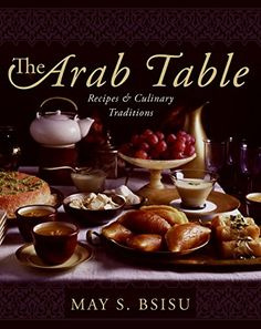 Booktopia has The Arab Table, Recipes and Culinary Traditions by May Bsisu. Buy a discounted Hardcover of The Arab Table online from Australia's leading online bookstore. Baked Sea Bass, Cheese Triangles, Date Muffins, Lamb Kebabs, Recipe D, Date Cake, Grilled Halloumi, Arabic Food, The Fresh