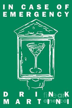 In Case Of Emergency - Drink Martini - Green - Wingsdomain Art and Photography