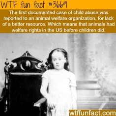 the first documented case of child abuse WTF Facts : funny, interesting & weird facts Wow Facts, Wtf Fun Facts, True Facts, Funny Facts, Random Facts, Random Stuff, Interesting Information, Interesting History, Interesting Facts