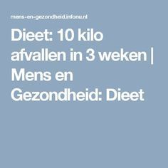 Dieet: 10 kilo afvallen in 3 weken | Mens en Gezondheid: Dieet Clean Recipes, Diet Recipes, Dieet Plan, Killer Body, Fit Girl, Lose Weight, Weight Loss, Body Hacks, Immune System