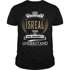 Cool  ISREAL  Its an ISREAL Thing You Wouldnt Understand  T Shirt Hoodie Hoodies YearName Birthday T-Shirts