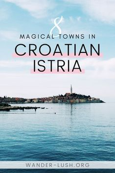 8 beautiful places in Istria on Croatia's Adriatic coastline – from fishing villages to ancient Roman ruins, clear water bays to olive groves. Croatia Itinerary, Croatia Travel Guide, Dubrovnik, Travel Route, Travel City, Beach Travel, Travel Europe, Summer Travel, Hawaii Travel