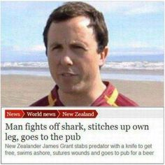 Never change New Zealand. man does what any good man would do after a shark attack. have a good beer and laugh at the shark. Australian Memes, Aussie Memes, Funny Cute, The Funny, Hilarious, There Goes My Hero, Joke Of The Day, After Life, Along The Way