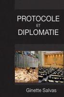 Protocole et diplomatie / Ginette Salvas