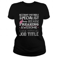 Awesome Account Payable Specialist Shirt T-Shirts, Hoodies (19$ ==► Order Here!)