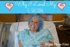 why one lady loved her c-section. this is funny and great for anyone who struggles to be content with their birth story