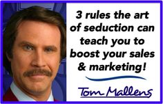 3 rules the art of seduction can teach you to boost your sales & marketing