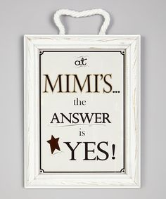 Grandparent Gift Company At Mimis the Answer Is Yes! Framed Print | zulily