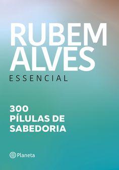 .: Livro de frases de Rubem Alves é lançado pela editora Planeta