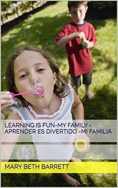 Learning Is Fun-My Family: Aprender Es Divertido -Mi Fami... https://www.amazon.com/dp/B01GW8R61O/ref=cm_sw_r_pi_dp_v4QAxbYG5A5G4
