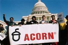 ACORN,,,and we all know how that turned out.