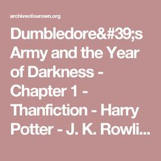 Dumbledore's Army and the Year of Darkness - Chapter 1 - Thanfiction - Harry Potter - J. K. Rowling [Archive of Our Own]