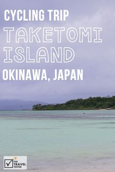 Cycle Trip around Taketomi Island