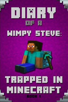 Minecraft Diary of a Wimpy Steve Book 1: Trapped in Minecraft: Trapped in Minecraft! (Book 1): Unofficial Minecraft Books. Extraordinary, Intelligent ... Minecraft Novels Paperback, Minecraft Books) by Steve Herobrine http://www.amazon.com/dp/1508807221/ref=cm_sw_r_pi_dp_pMcpvb08KGW29