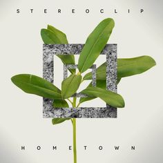 Stereoclip - Hometown