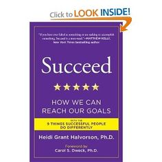 Succeed: How We Can Reach Our Goals, a book by Heidi Grant Halvorson Ph. Good Books, Books To Read, Reading Books, Confirmation Bias, Psychology Today, Successful People, Book Recommendations, Book Lists, Self Help