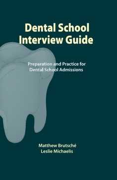Dental School Interview Guide: Preparation and practice for dental school admissions Matthew Brutsche CreateSpace Independent Publishing Platform Interview Guide, Interview Preparation, Interview Questions, Medical School Interview, Dental Implants, Medical Memes, School Admissions