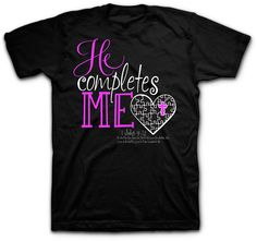 "The He Completes Me t-shirt shows that Jesus is the missing piece of the puzzle. The black tee is based on 1 John 4:12 ""No one has ever seen God; but if we love one another, God lives in us and his love is made complete in us."" He Completes Me! Our hearts are incomplete until we invite Him in!"