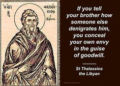 Do not speak evil of anyone.   You are not aware of the true heaviness of the cross they carry. #envy #pride #faith #humility #liveorthodoxy #lifestyle #God #humble #fatherdoesntkowbest #geekorthodoxpriest #frdkehagias #love #Jesus #saint