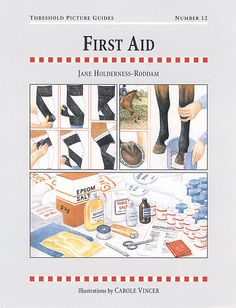 Threshold Picture Guide No. 12 First Aid by Jane Holderness-Roddam | Country Books Direct. Straightforward advice on how to cope with common injuries and ailments, when to call the vet and what to do before the vet arrives. Also includes information on: signs of health and ill-health, equipment, common injuries, cleaning and covering wounds and more.