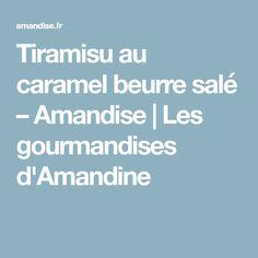 Tiramisu au caramel beurre salé – Amandise | Les gourmandises d'Amandine