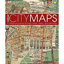 Great City Maps - A beautifully illustrated history of the world's most celebrated historical city maps, from the hubs of ancient civilization to sprawling modern mega-cities, created in association with the Smithsonian Institution.  Great City Maps explores and explains 30 of the world's greatest historical city maps, providing a captivating overview of cartography through the ages.