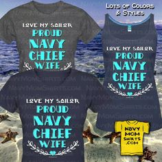 Love My Sailor!!! Proud NAVY CHIEF WIFE shirts and Tank Tops designed by NavyMomShirts.com