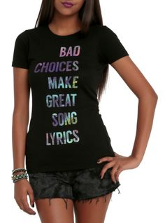 "Fitted tee with a ""Bad Choices Make Great Song Lyrics"" text design."