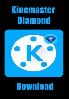 Kinemaster Diamond Video Editor Is A Popular And Complete Video Editor Application For Android Kinemaster D Video Editing Apps Master App Youtube Editing