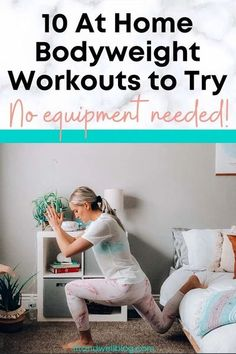 10 at home bodyweight workouts to try. No equipment needed! Try these zero equipment workouts at home and stay healthy! #athomefitness #workoutathome