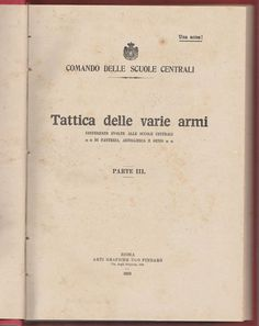 COMANDO DELLE SCUOLE CENTRALI-TATTICA DELLE VARIE ARMI PARTE III ROMA 1923-L4239