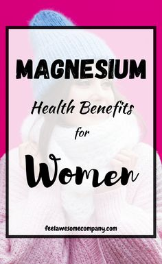 11 Health Benefits of Magnesium for Women (2019) - Feel Awesome #magnesium #magnesiumbenefits #health #womenshealth
